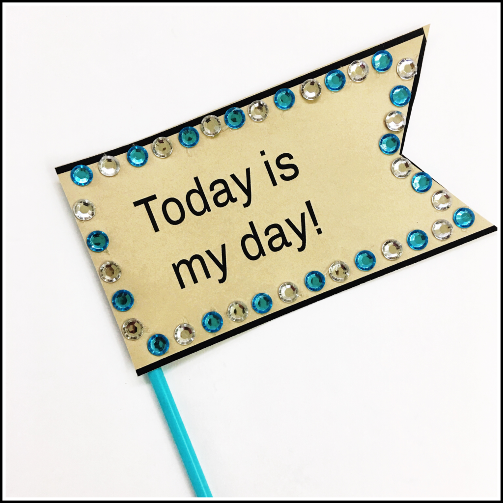 "Decorated ""Today Is My Day"" card stock paper banner."