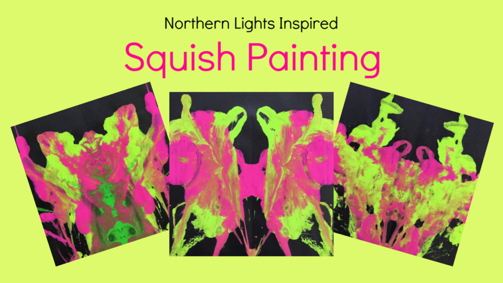 Northern lights inspired squish painting art project with bright green and magenta tempera paints. An all-ages activity to celebrate nature's light show,